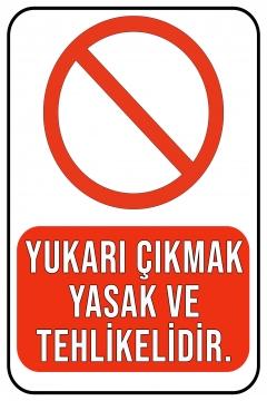 CajuArt Yukarı Çıkmak Yasak ve Tehlikelidir Ahşap 20x30 cm Uyarı İkaz Yönlendirme Levhası