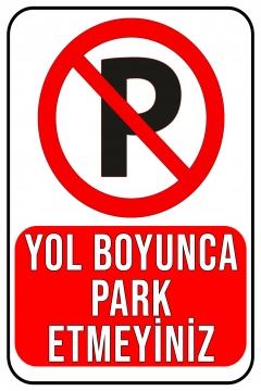 CajuArt Yol Boyunca Park Etmeyiniz Ahşap 20x30 cm Uyarı İkaz Yönlendirme Levhası
